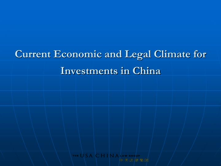 Current Economic and Legal Climate for Investments in China