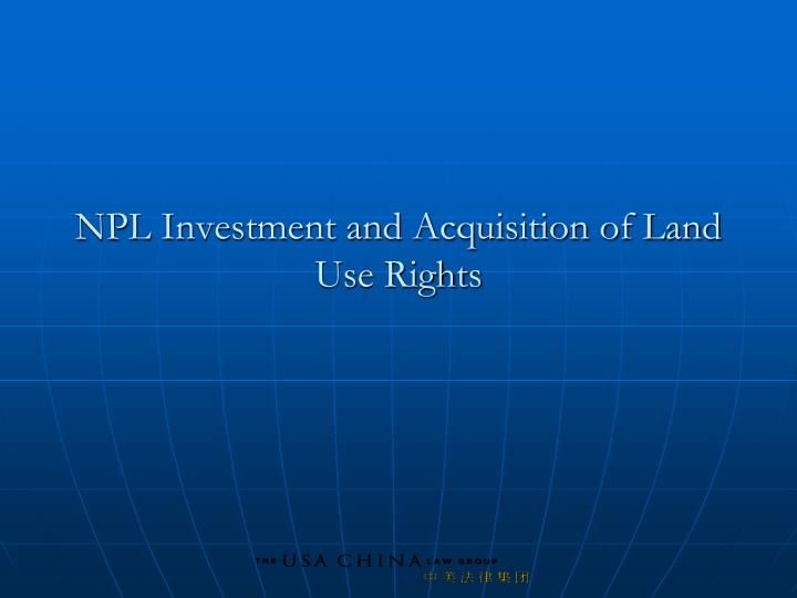 NPL Investment and Acquisition of Land Use Rights