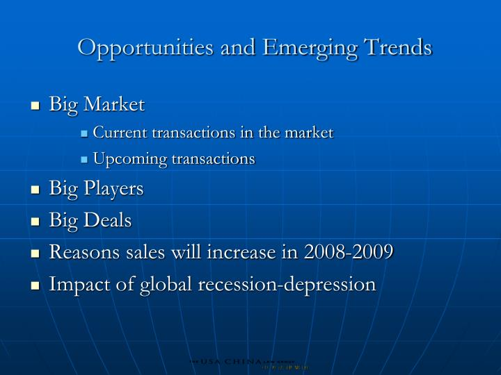 Opportunities and Emerging Trends