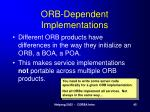 orb dependent implementations