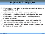 sbql in the vide project