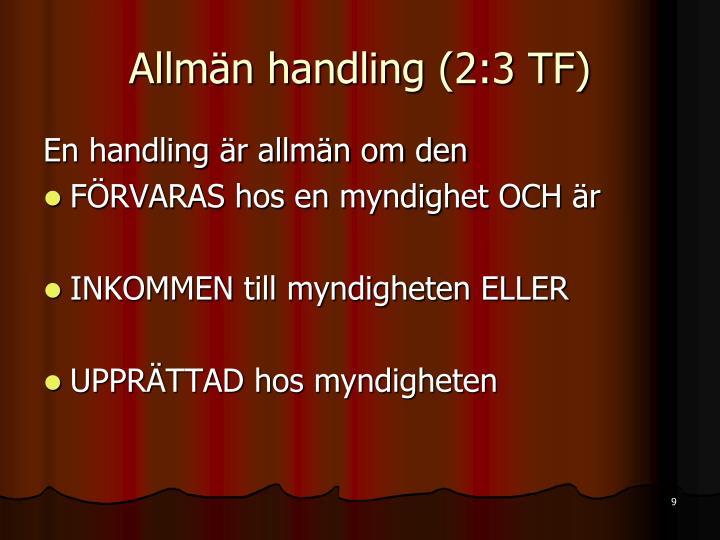 Allmän handling (2:3 TF)