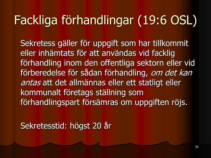 Fackliga förhandlingar (19:6 OSL)