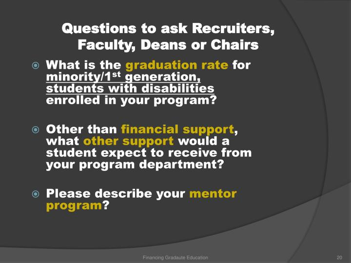 Questions to ask Recruiters, Faculty, Deans or Chairs