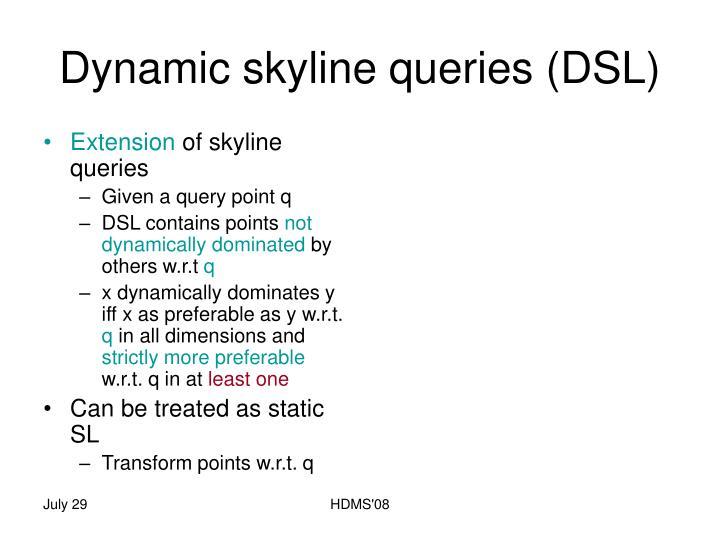 Dynamic skyline queries (DSL)