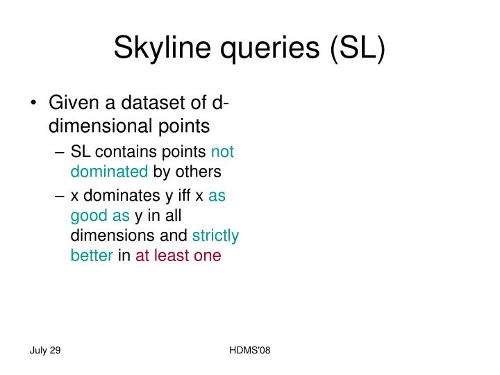 Skyline queries (SL)