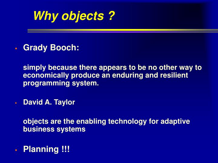Why objects ?