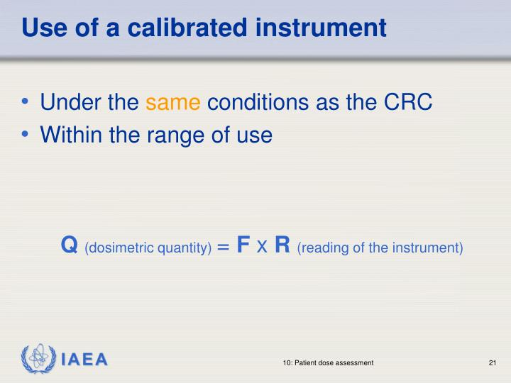 Use of a calibrated instrument