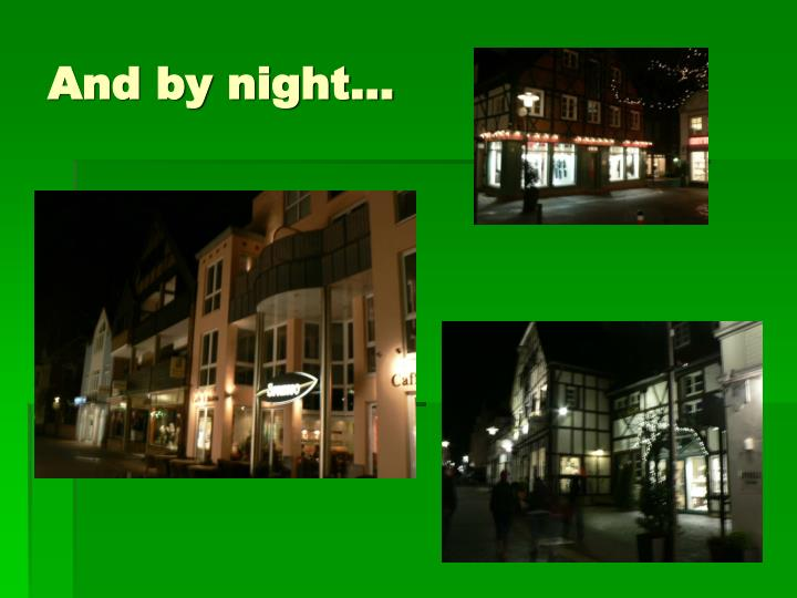 And by night…