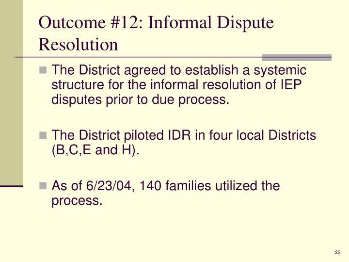 Outcome #12: Informal Dispute Resolution