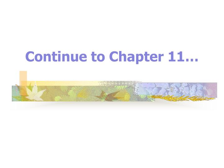 Continue to Chapter 11…