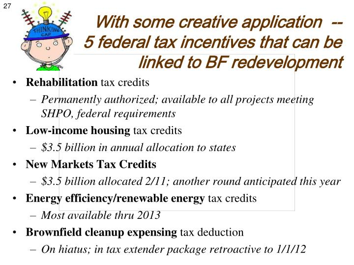 With some creative application  --   5 federal tax incentives that can be linked to BF redevelopment