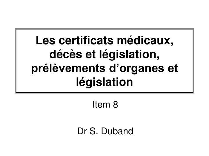 les certificats m dicaux d c s et l gislation pr l vements d organes et l gislation