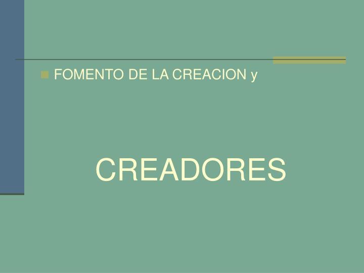 FOMENTO DE LA CREACION y