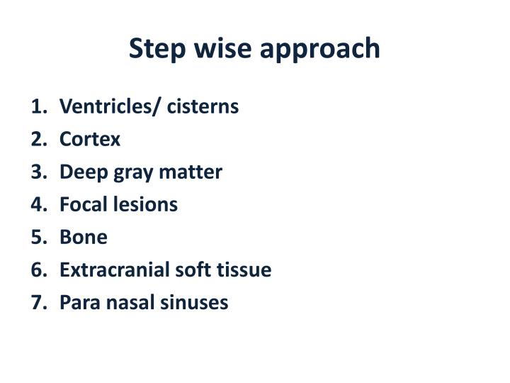 Step wise approach