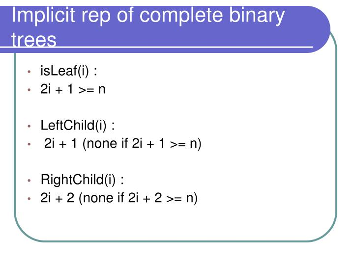 Implicit rep of complete binary trees