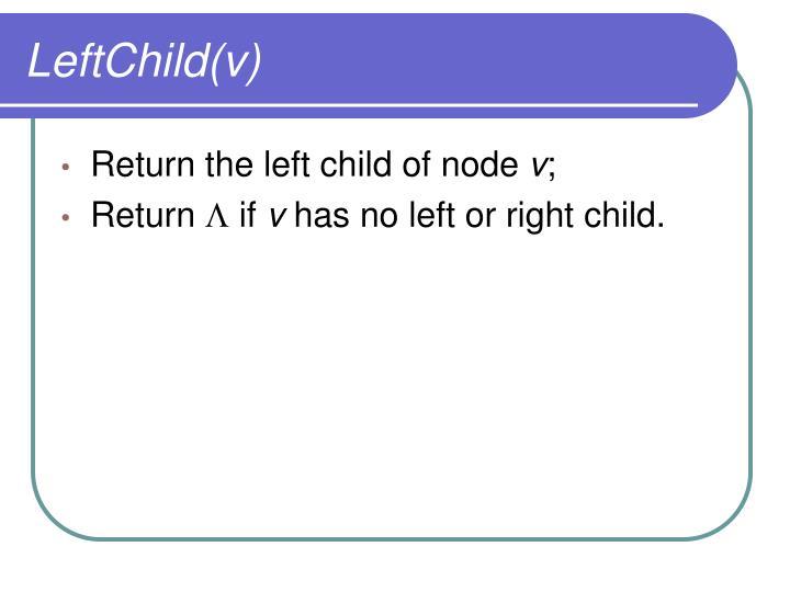 LeftChild(v)