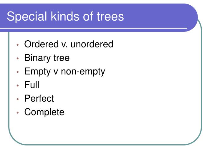 Special kinds of trees