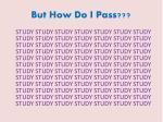 but how do i pass