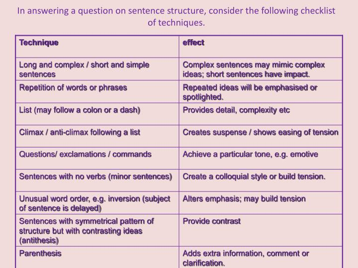 In answering a question on sentence structure, consider the following checklist of techniques.