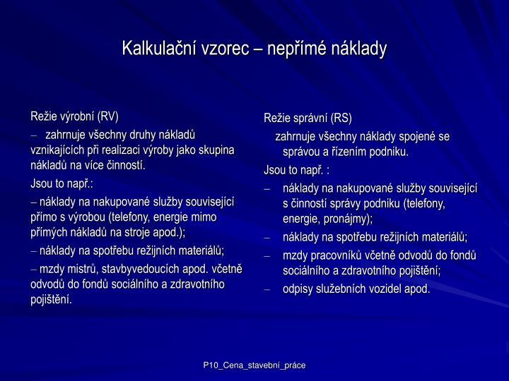 Režie výrobní (RV)