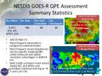 nesdis goes r qpe assessment summary statistics