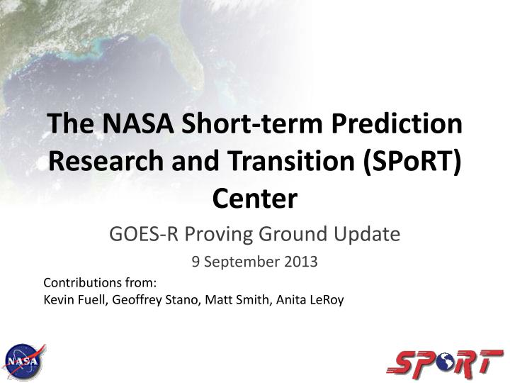 the nasa short term prediction research and transition sport center