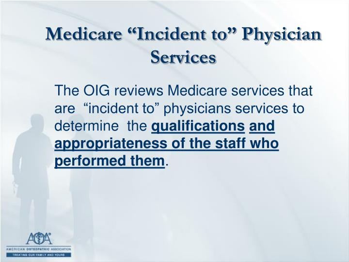 "Medicare ""Incident to"" Physician Services"