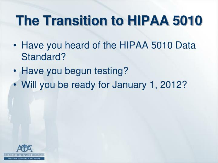 The Transition to HIPAA 5010