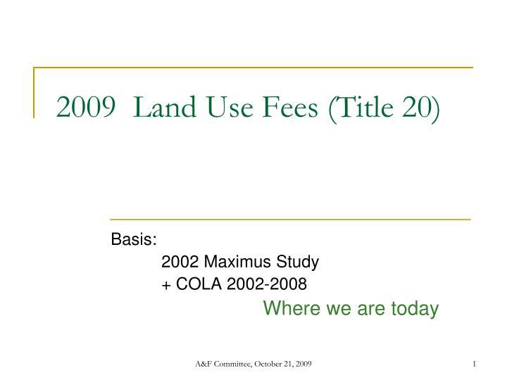 2009 land use fees title 20