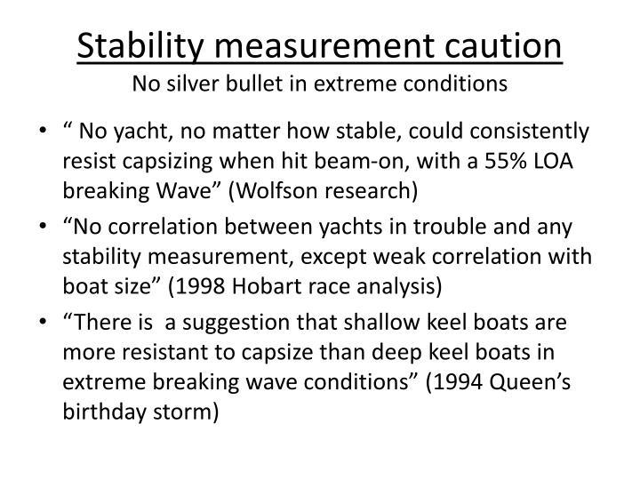 Stability measurement caution