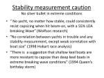 stability measurement caution no silver bullet in extreme conditions