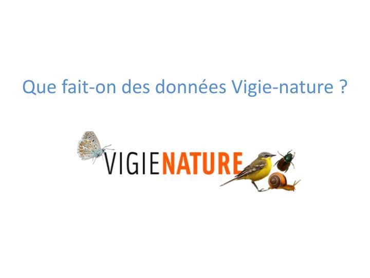Que fait-on des données Vigie-nature ?