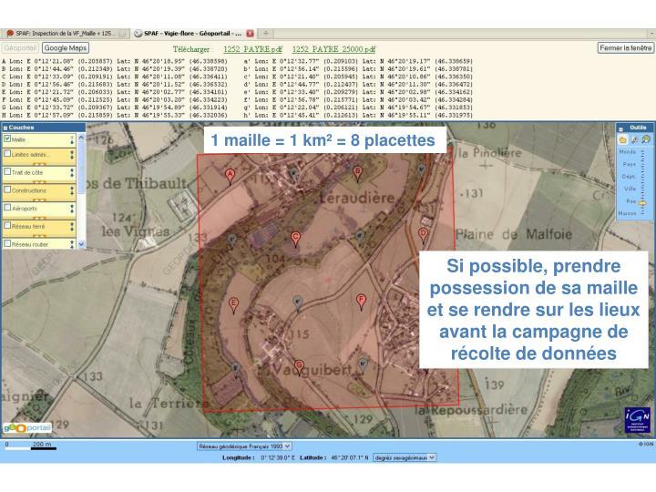 1 maille = 1 km² = 8 placettes