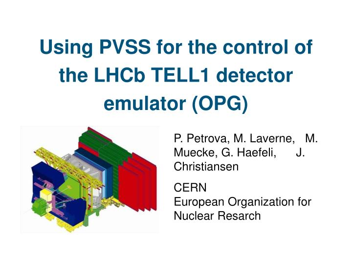 Using pvss for the control of the lhcb tell1 detector emulator opg