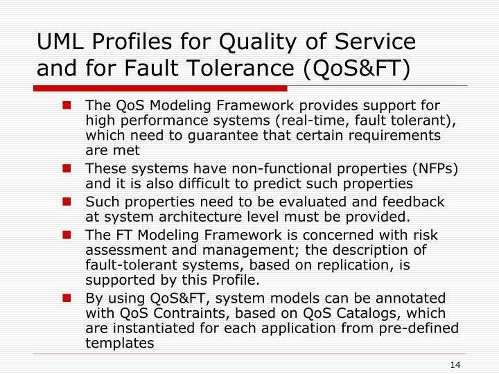 UML Profiles for Quality of Service and for Fault Tolerance (QoS&FT)