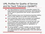 uml profiles for quality of service and for fault tolerance qos ft