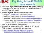 e g using active iepm bw measurements