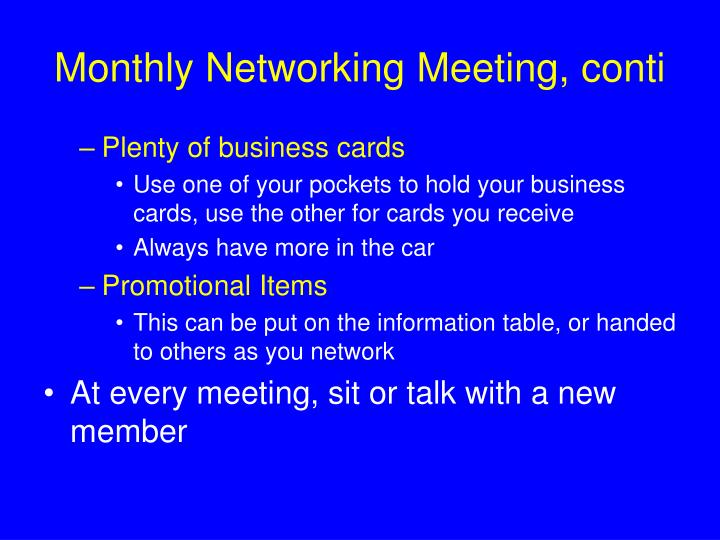 Monthly Networking Meeting, conti