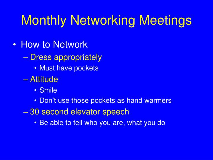Monthly Networking Meetings