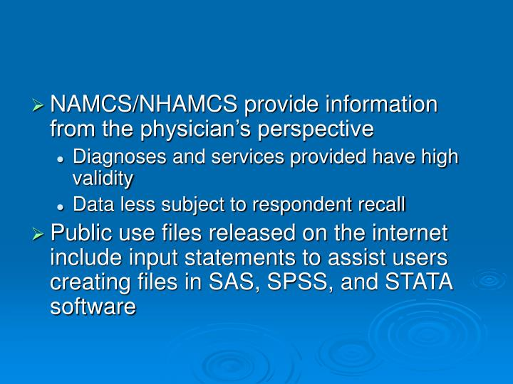NAMCS/NHAMCS provide information from the physician's perspective