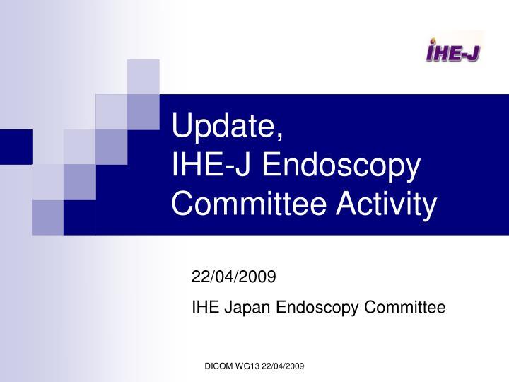 update ihe j endoscopy committee activity