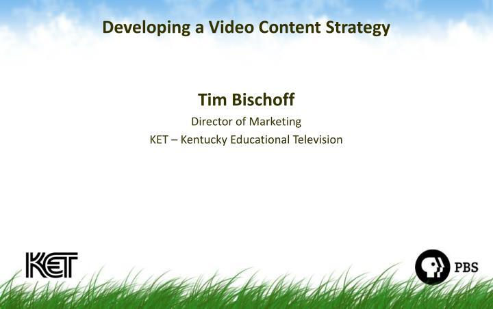 Developing a Video Content Strategy
