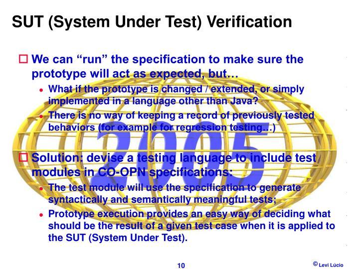 SUT (System Under Test) Verification
