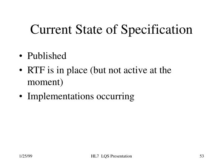 Current State of Specification