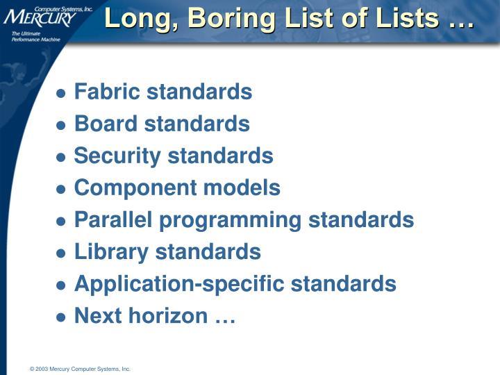 Long, Boring List of Lists …