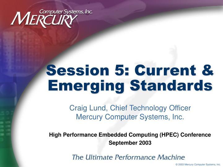 session 5 current emerging standards
