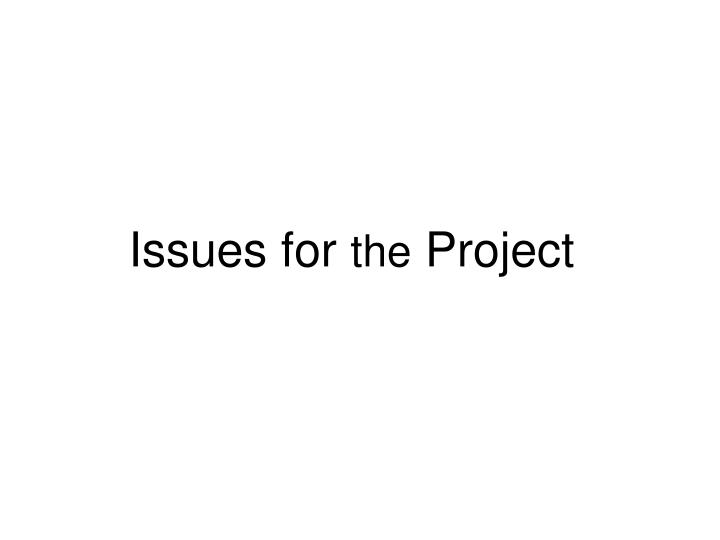 Issues for