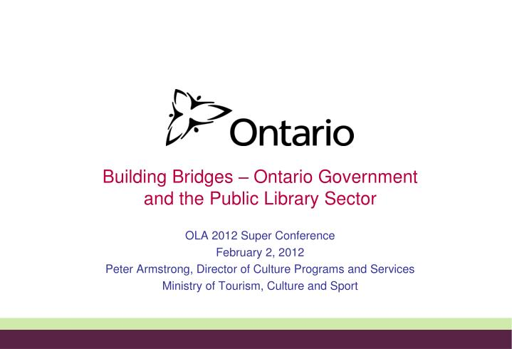 Building Bridges – Ontario Government and the Public Library Sector