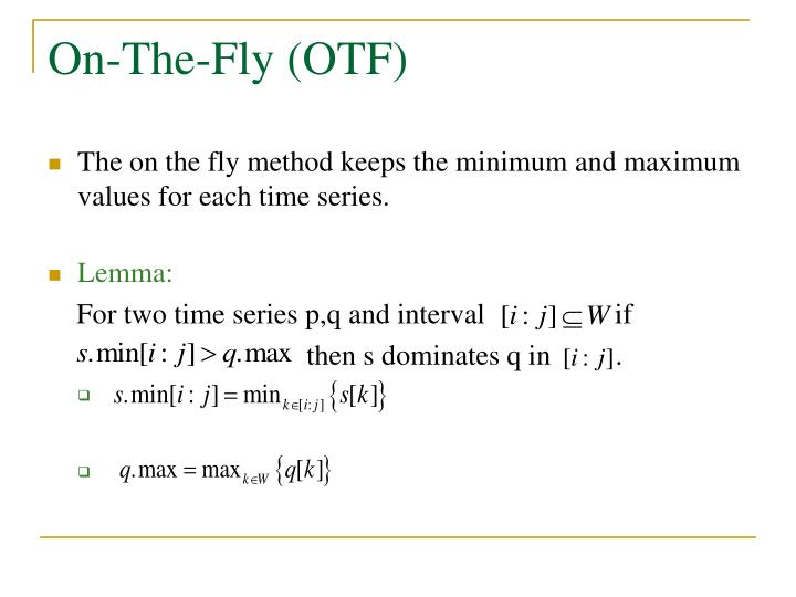 On-The-Fly (OTF)